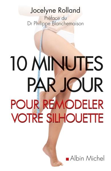 10 MINUTES POUR REMODELER VOTRE SILHOUETTE