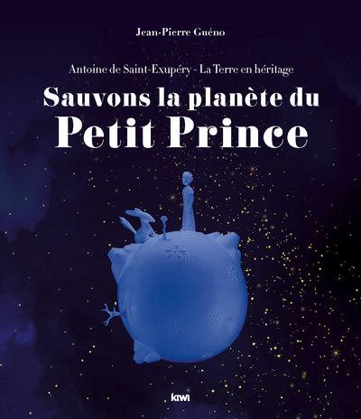 ANTOINE DE SAINT-EXUPERY - SAUVONS LA PLANETE DU PETIT PRINCE