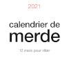 CALENDRIER DE MERDE 2021