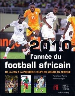 2010, L´ANNEE DU FOOTBALL AFRICAIN