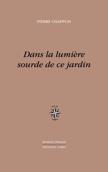 DANS LA LUMIERE SOURDE DE CE JARDIN