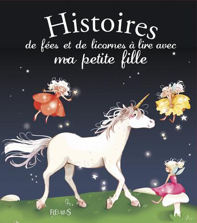 HISTOIRES DE FEES ET DE LICORNES A LIRE AVEC MA PETITE FILLE