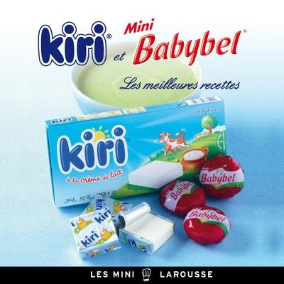 KIRI ET MINI BABYBEL - LES MEILLEURES RECETTES