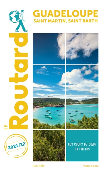 GUIDE DU ROUTARD GUADELOUPE SAINT-MARTIN, SAINT-BARTH 2021 - + RANDONNEES ET PLONGEES