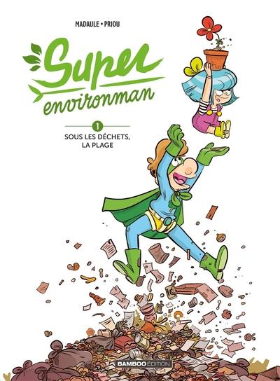SUPER ENVIRONMAN - TOME 01 - SOUS LES DECHETS, LA PLAGE