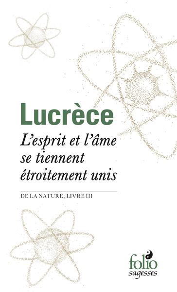 L´ESPRIT ET L´AME SE TIENNENT ETROITEMENT UNIS -  DE LA NATURE , LIVRE III
