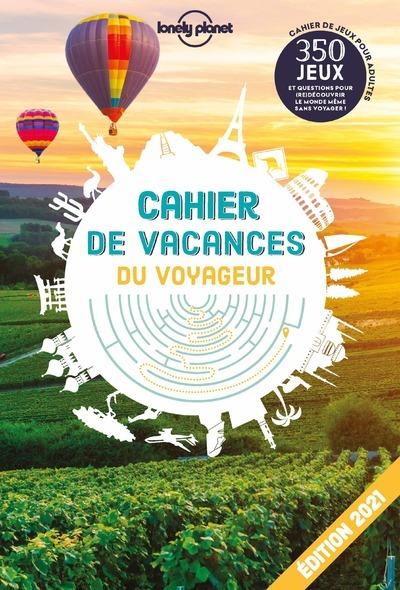 CAHIER DE VACANCES DU VOYAGEUR 2021