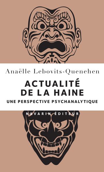 ACTUALITE DE LA HAINE - UNE PERSPECTIVE PSYCHANALYTIQUE