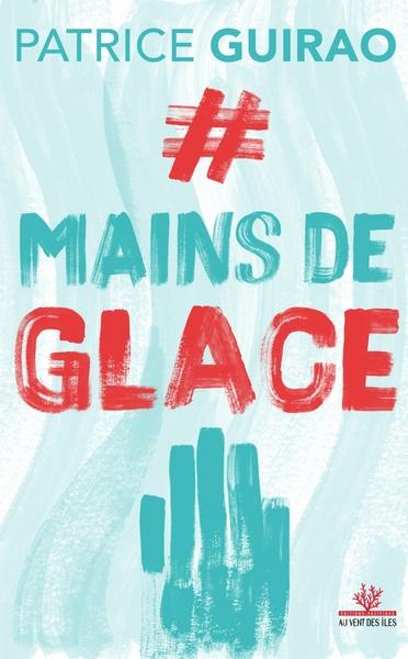 #MAINS DE GLACE