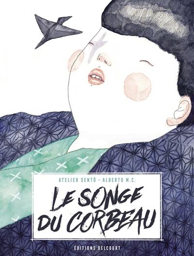 SONGE DU CORBEAU - ONE-SHOT - LE SONGE DU CORBEAU