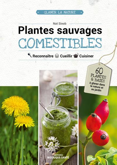 PLANTES SAUVAGES COMESTIBLES / GLANER LA NATURE
