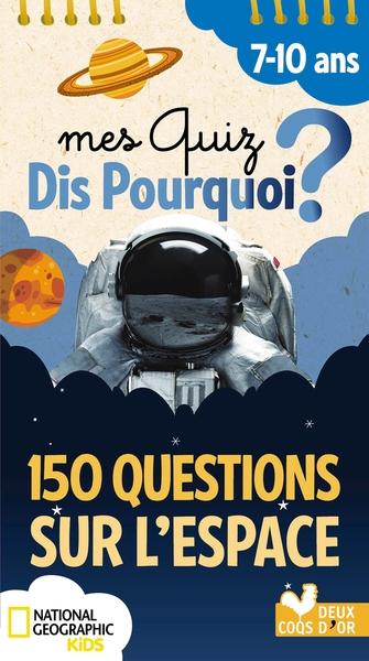 150 QUESTIONS SUR L´ESPACE - NATIONAL GEOGRAPHIC