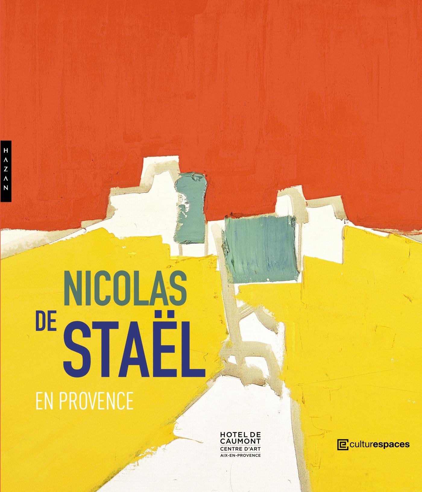 NICOLAS DE STAEL EN PROVENCE