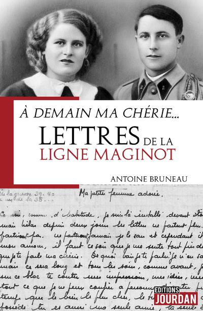A DEMAIN MA CHERIE... LETTRES DE LA LIGNE MAGINOT