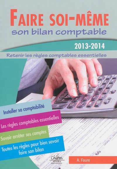 FAIRE SOI-MEME SON BILAN COMPTABLE 2013-2014