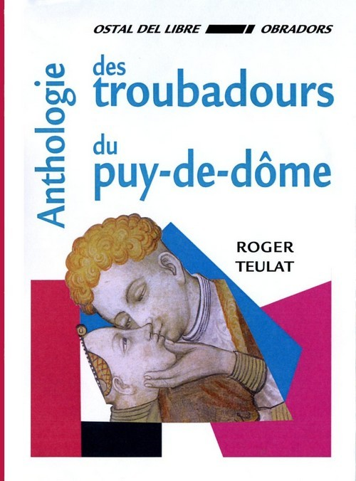 ANTHOLOGIE DES TROUBADOURS DU PUY-DE-DOME