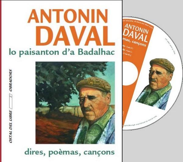 ANTONIN DAVAL, LO PAISANTON D'A BADALHAC : DIRES, POEMAS, CANCONS