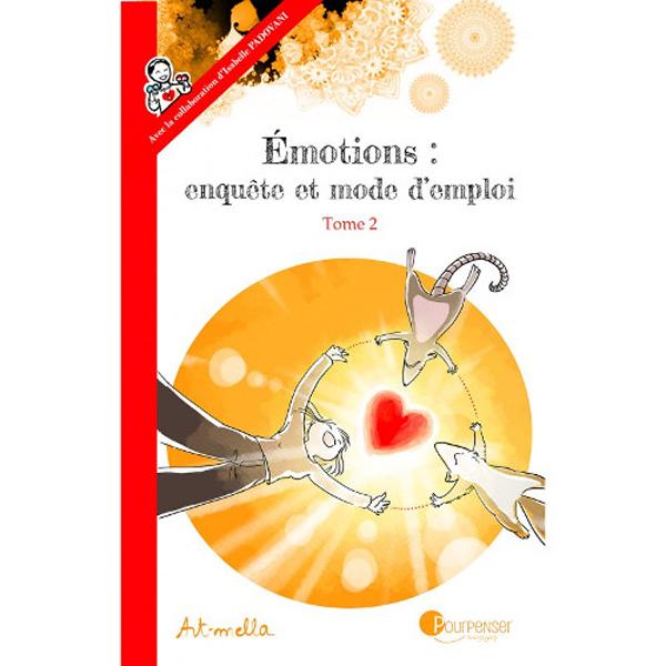 EMOTIONS : ENQUETE ET MODE D EMPLOI - TOME 2