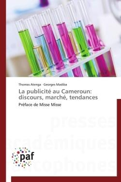 LA PUBLICITE AU CAMEROUN: DISCOURS, MARCHE, TENDANCES