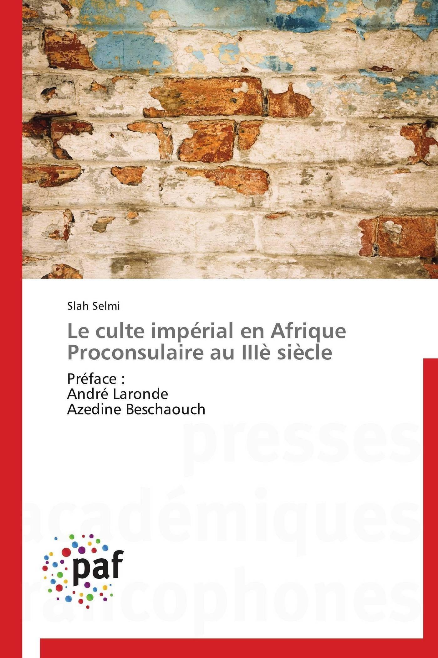 LE CULTE IMPERIAL EN AFRIQUE PROCONSULAIRE AU IIIE SIECLE