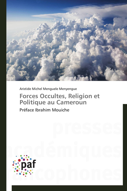 FORCES OCCULTES, RELIGION ET POLITIQUE AU CAMEROUN