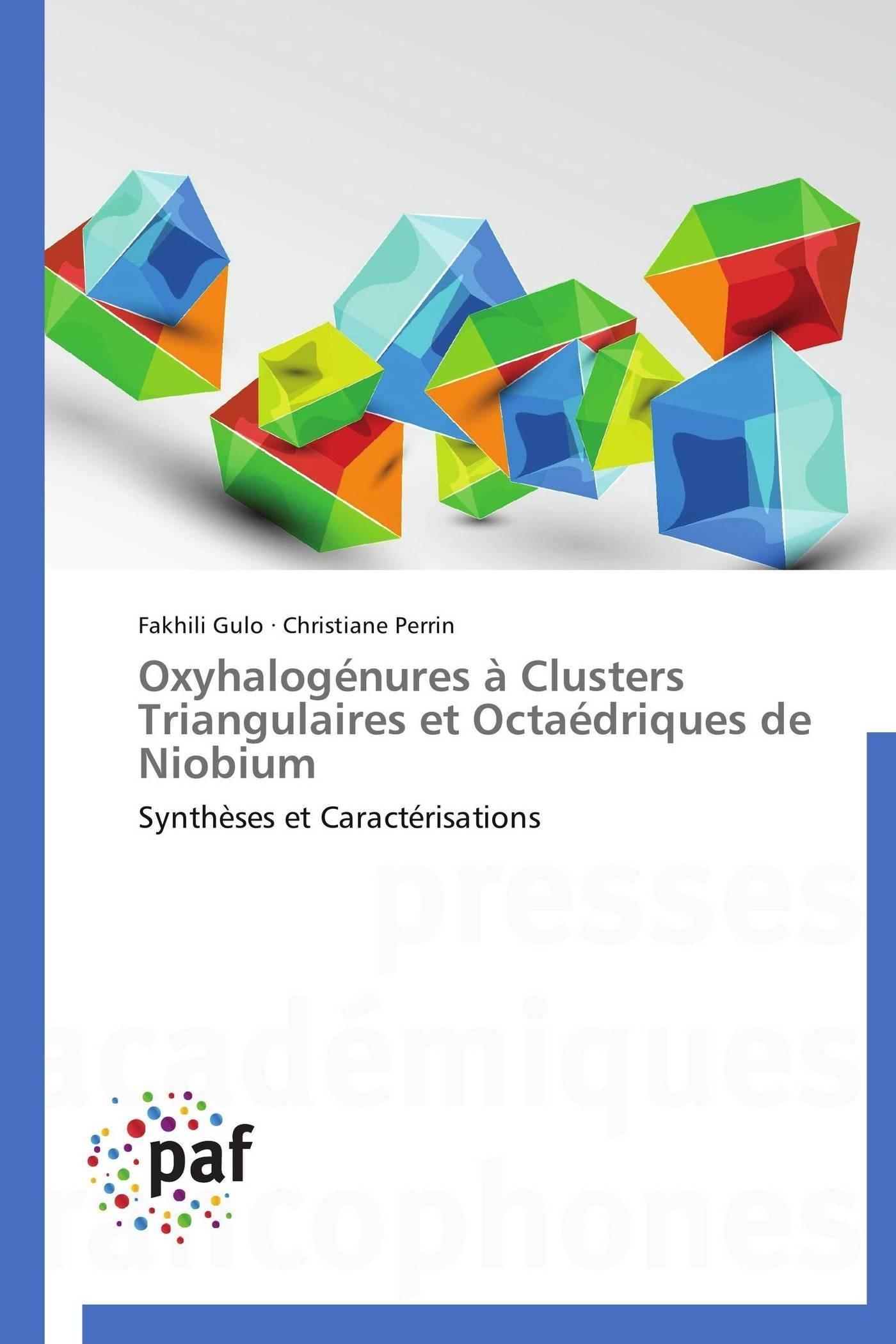 OXYHALOGENURES A CLUSTERS TRIANGULAIRES ET OCTAEDRIQUES DE NIOBIUM