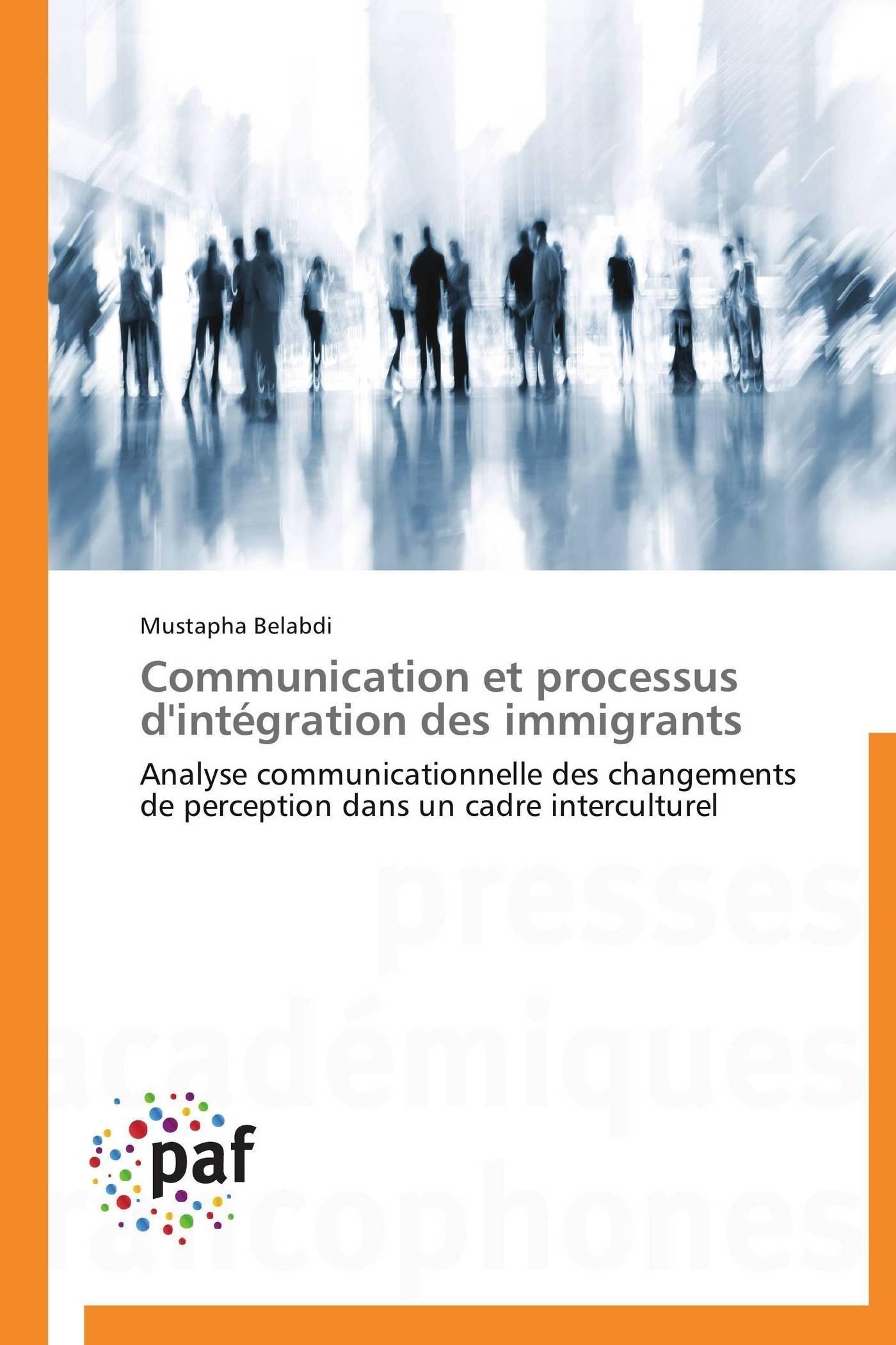 COMMUNICATION ET PROCESSUS D'INTEGRATION DES IMMIGRANTS