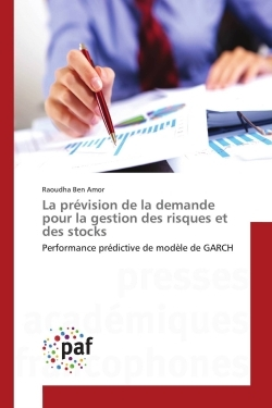 LA PREVISION DE LA DEMANDE POUR LA GESTION DES RISQUES ET DES STOCKS