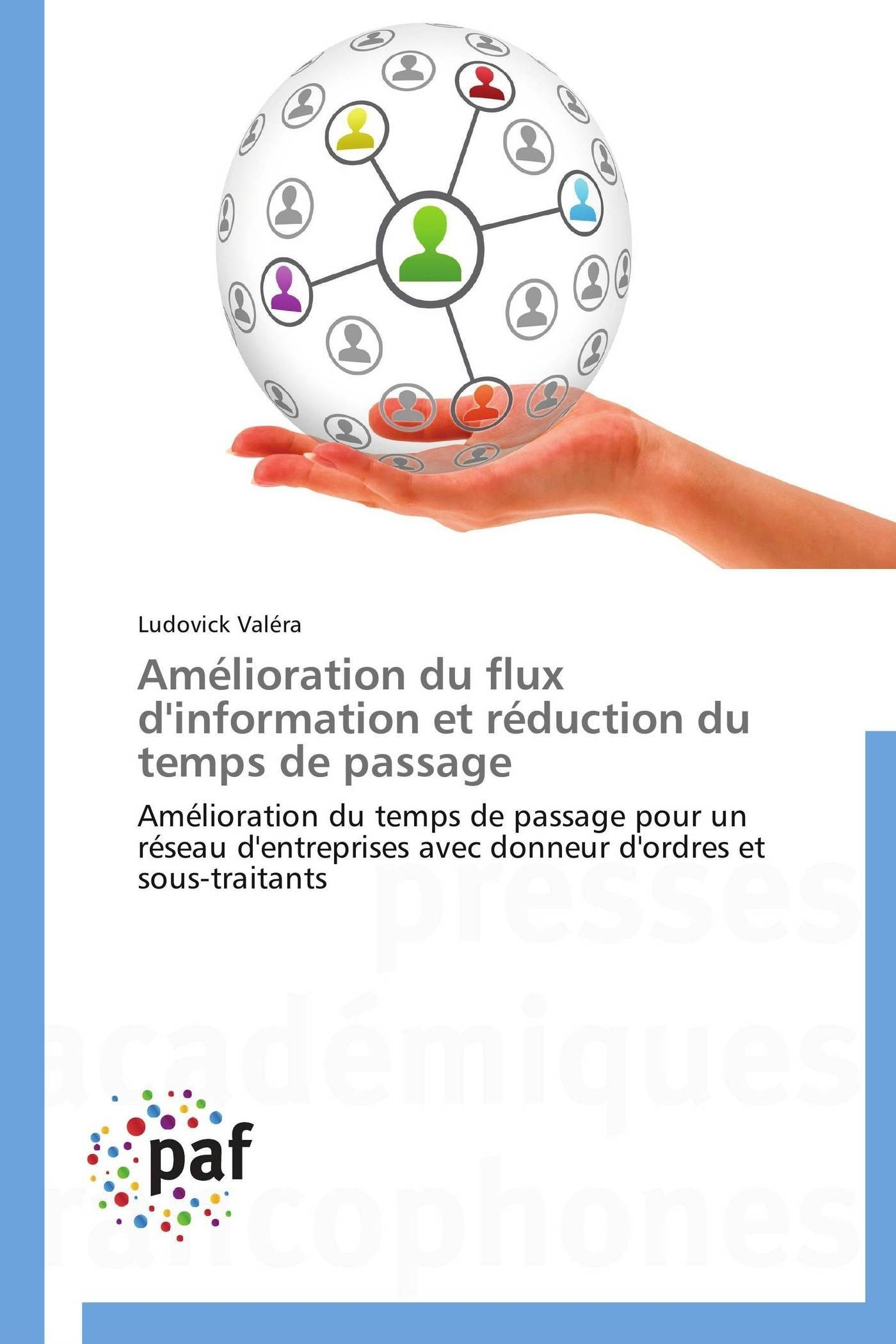 AMELIORATION DU FLUX D'INFORMATION ET REDUCTION DU TEMPS DE PASSAGE