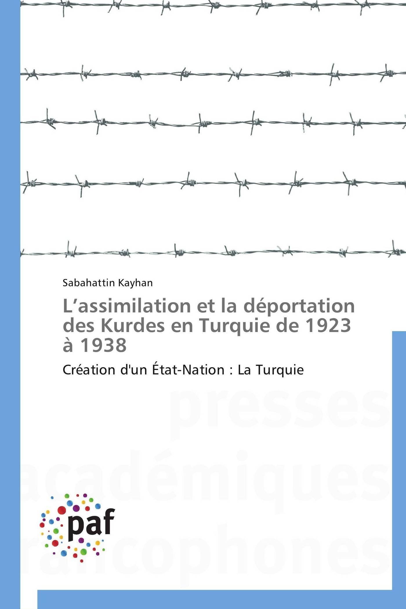 L ASSIMILATION ET LA DEPORTATION DES KURDES EN TURQUIE DE 1923 A 1938