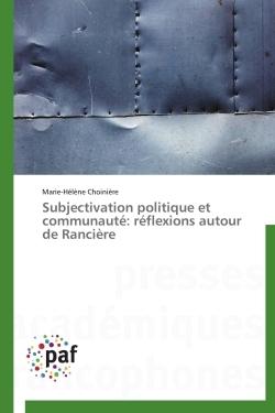SUBJECTIVATION POLITIQUE ET COMMUNAUTE: REFLEXIONS AUTOUR DE RANCIERE