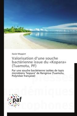VALORISATION D UNE SOUCHE BACTERIENNE ISSUE DU  KOPARA  (TUAMOTU, PF)