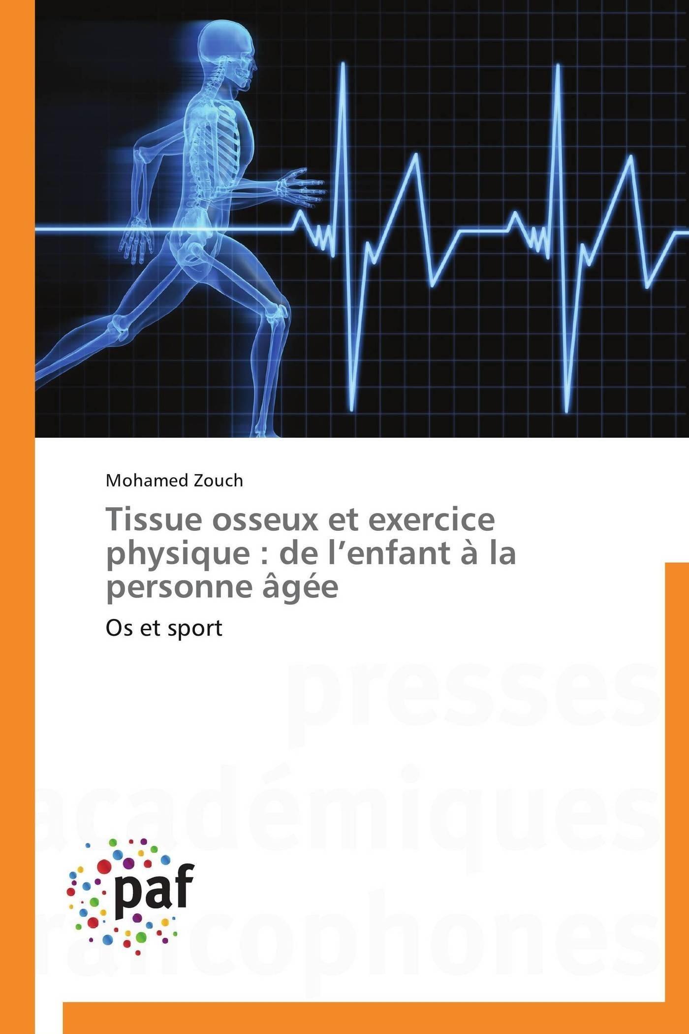 TISSUE OSSEUX ET EXERCICE PHYSIQUE : DE L ENFANT A LA PERSONNE AGEE