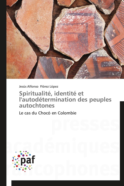 SPIRITUALITE, IDENTITE ET L'AUTODETERMINATION DES PEUPLES AUTOCHTONES