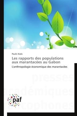 LES RAPPORTS DES POPULATIONS AUX MARANTACEES AU GABON