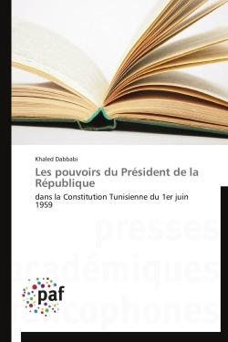 LES POUVOIRS DU PRESIDENT DE LA REPUBLIQUE