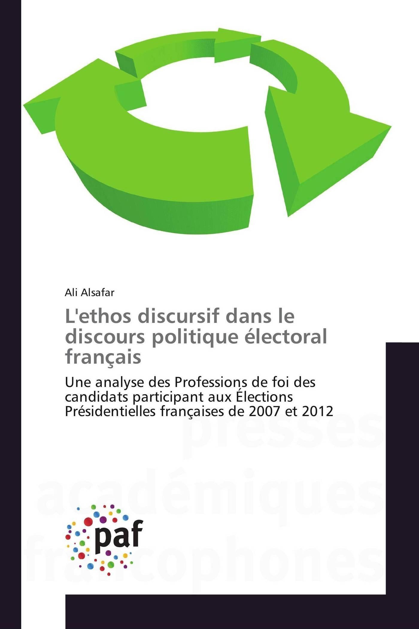 L'ETHOS DISCURSIF DANS LE DISCOURS POLITIQUE ELECTORAL FRANCAIS
