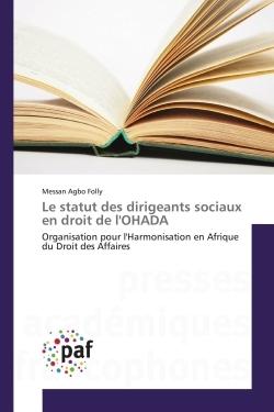 LE STATUT DES DIRIGEANTS SOCIAUX EN DROIT DE L'OHADA