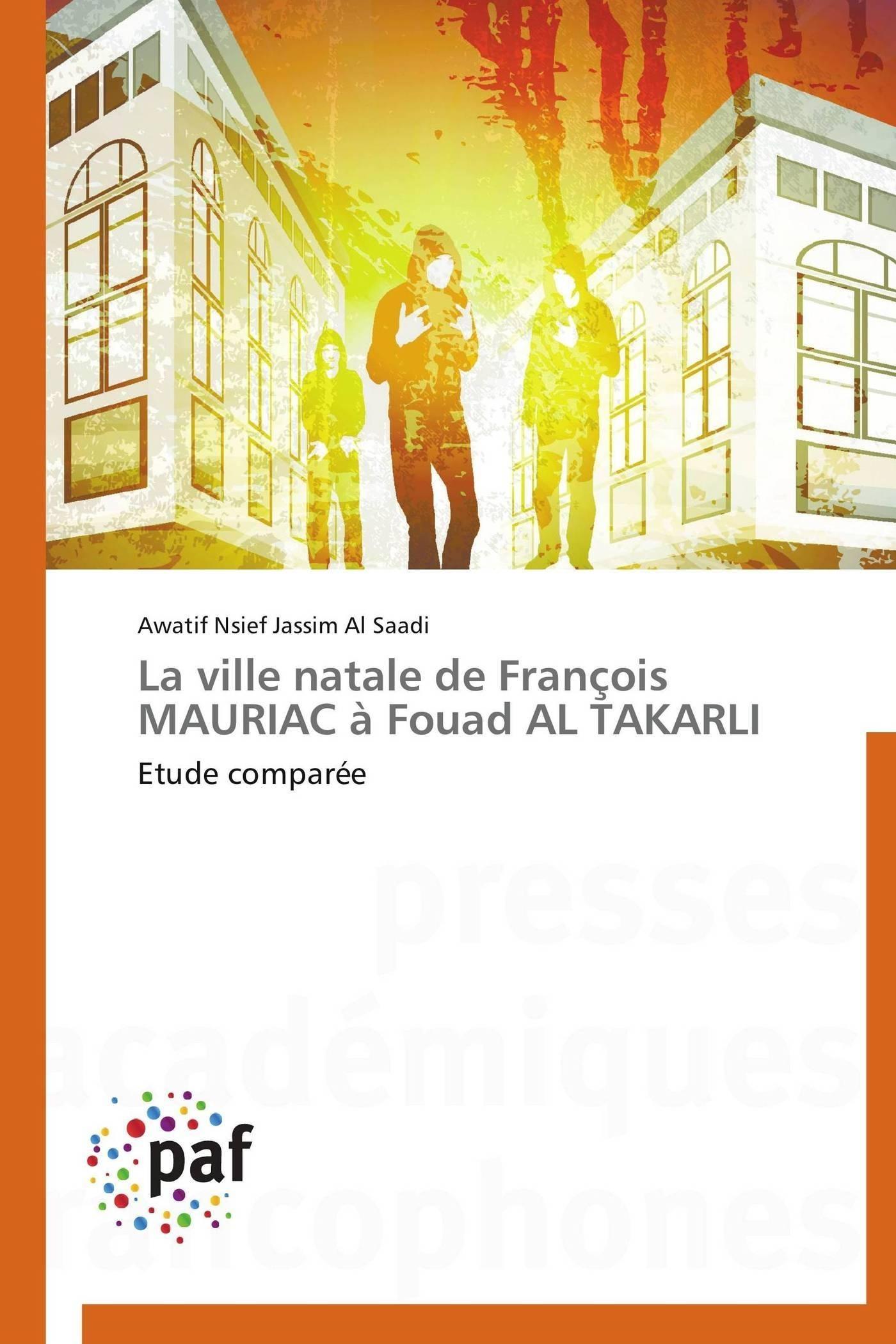 LA VILLE NATALE DE FRANCOIS MAURIAC A FOUAD AL TAKARLI