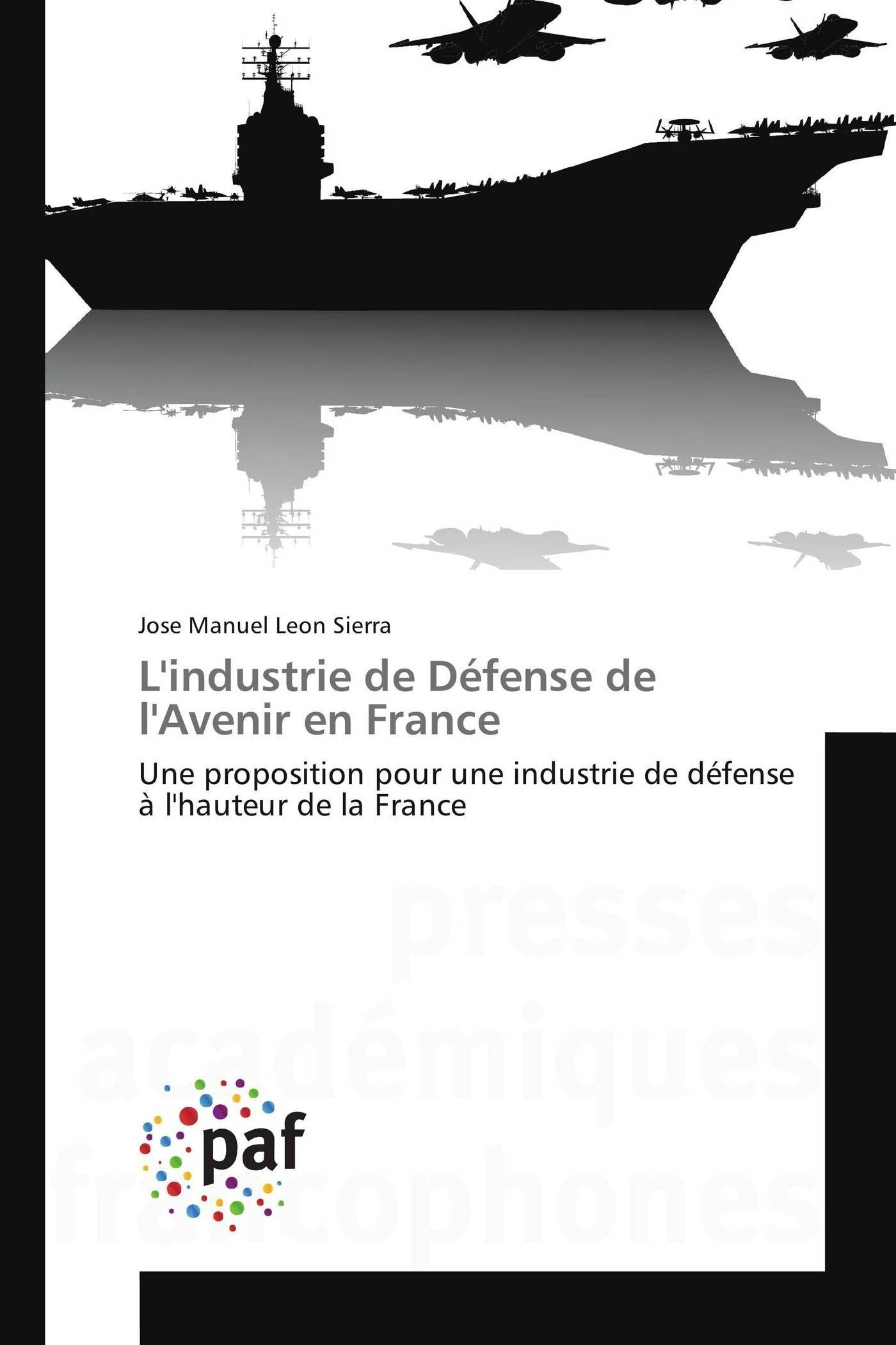 L'INDUSTRIE DE DEFENSE DE L'AVENIR EN FRANCE