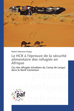 LE HCR A L'EPREUVE DE LA SECURITE ALIMENTAIRE DES REFUGIES EN AFRIQUE