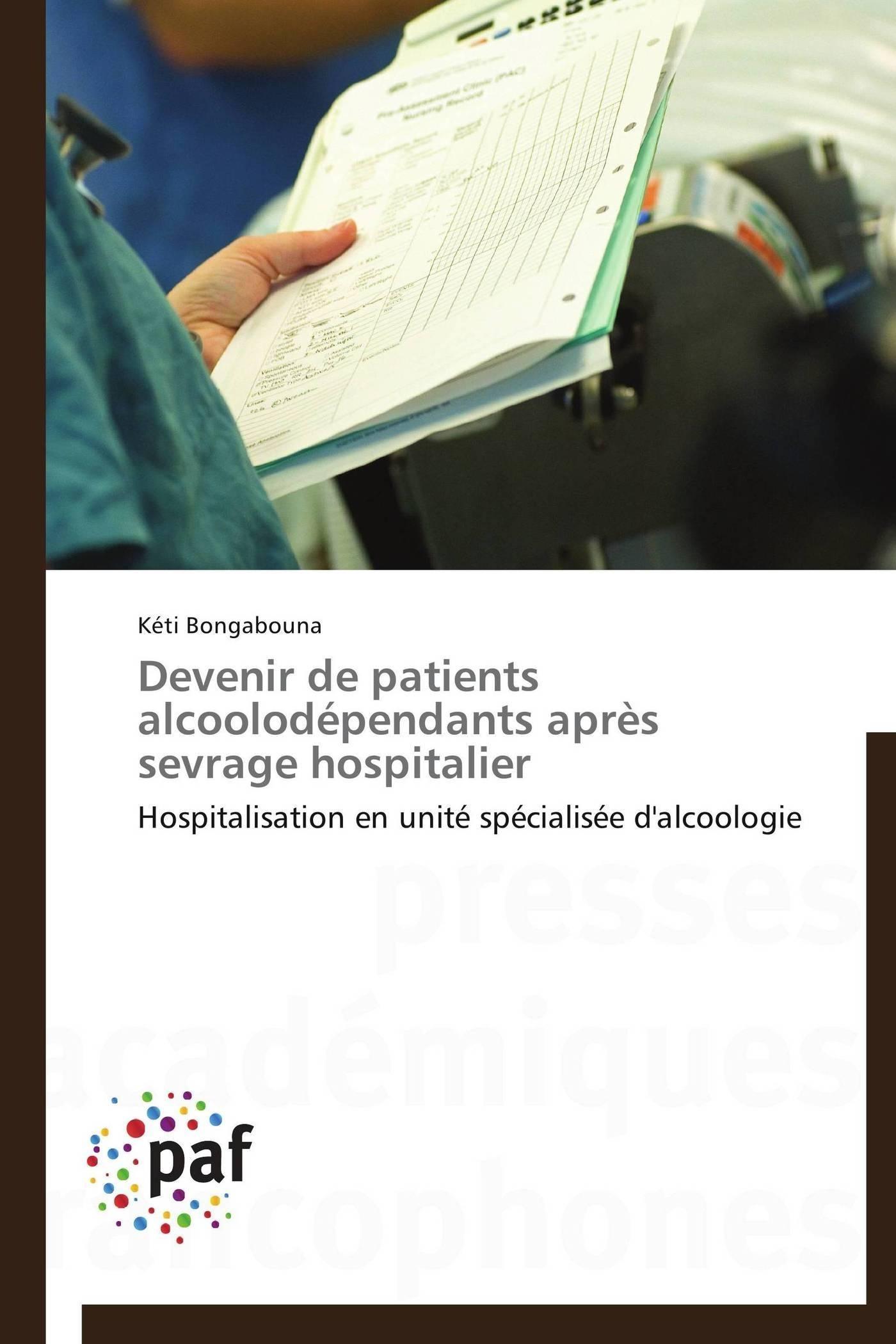 DEVENIR DE PATIENTS ALCOOLODEPENDANTS APRES SEVRAGE HOSPITALIER