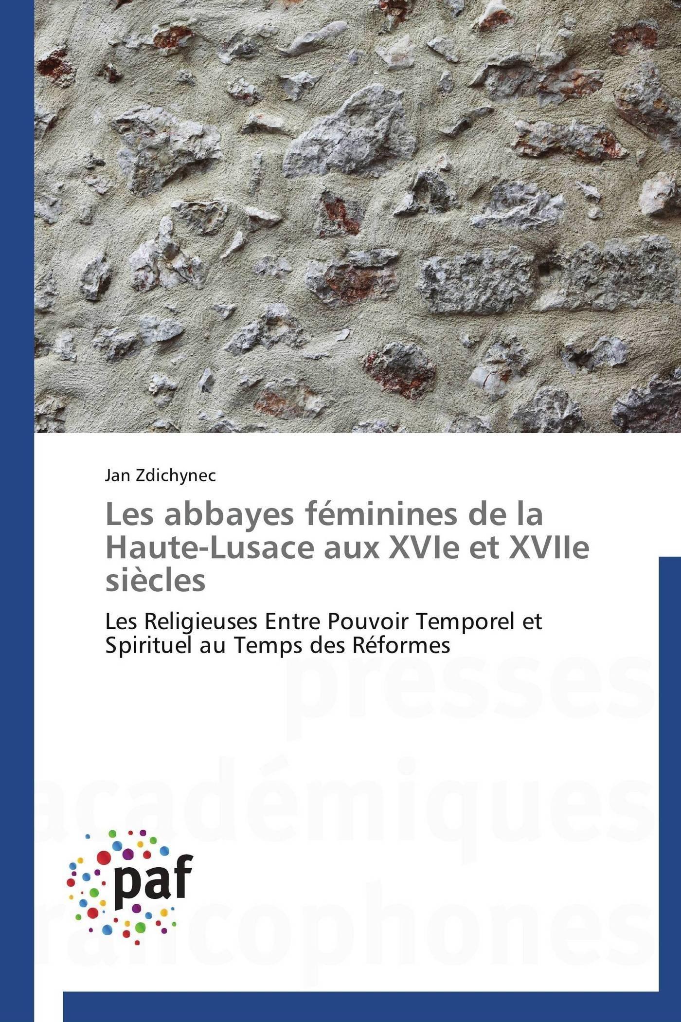 LES ABBAYES FEMININES DE LA HAUTE-LUSACE AUX XVIE ET XVIIE SIECLES