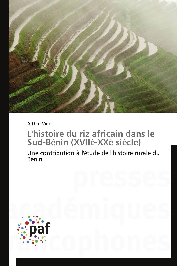 L'HISTOIRE DU RIZ AFRICAIN DANS LE SUD-BENIN (XVIIE-XXE SIECLE)