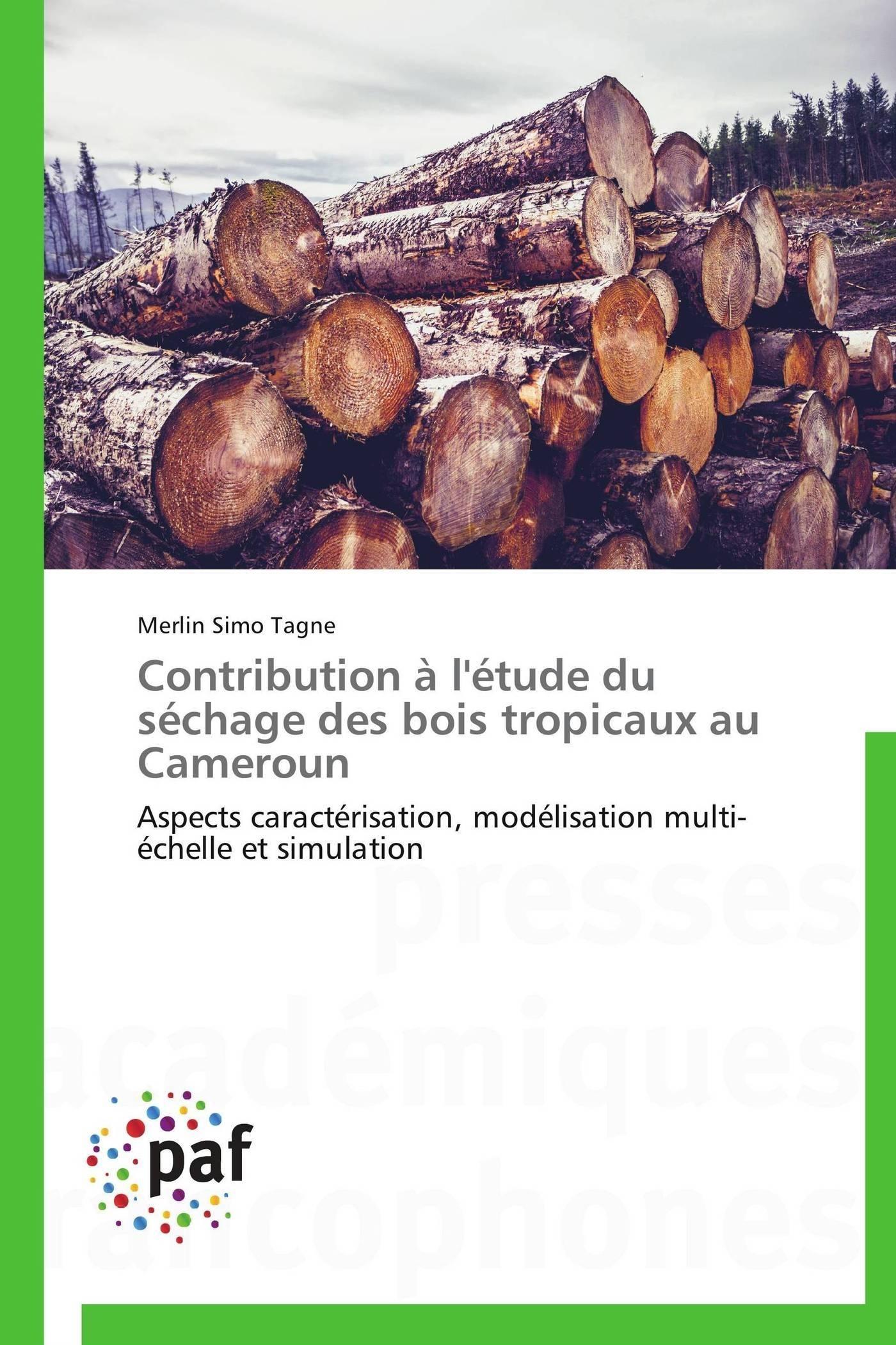 CONTRIBUTION A L'ETUDE DU SECHAGE DES BOIS TROPICAUX AU CAMEROUN