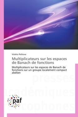 MULTIPLICATEURS SUR LES ESPACES DE BANACH DE FONCTIONS