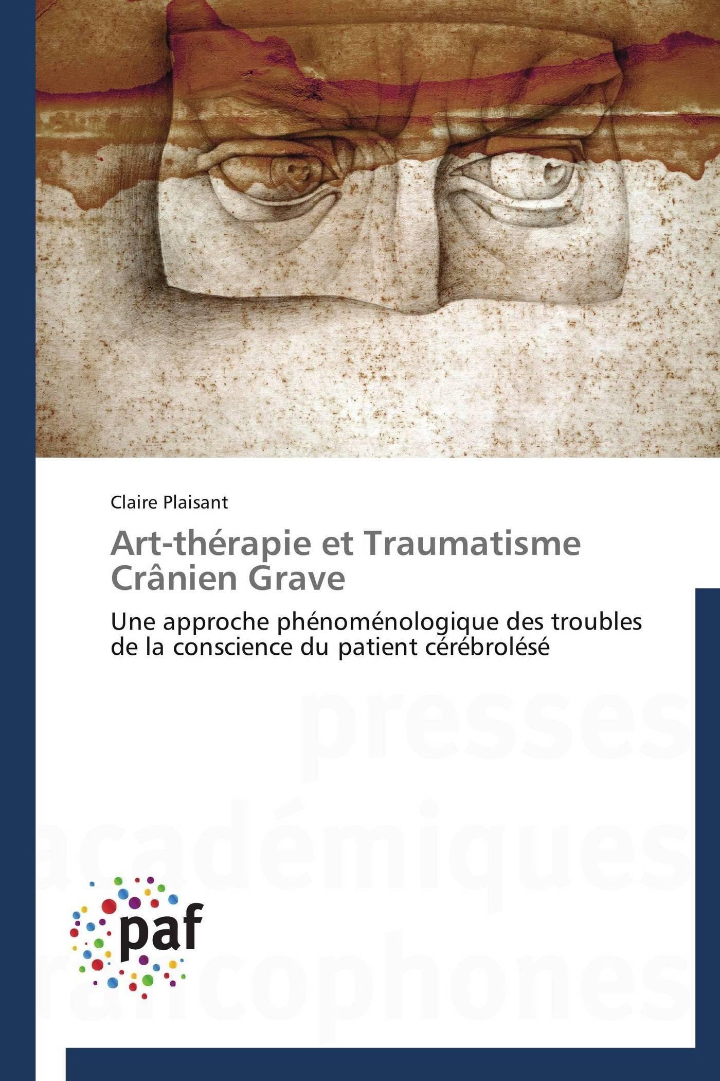 ART-THERAPIE ET TRAUMATISME CRANIEN GRAVE