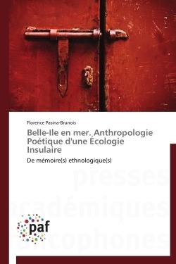 BELLE-ILE EN MER. ANTHROPOLOGIE POETIQUE D'UNE ECOLOGIE INSULAIRE