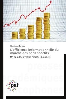 L EFFICIENCE INFORMATIONNELLE DU MARCHE DES PARIS SPORTIFS