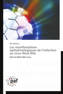 LES MANIFESTATIONS OPHTALMOLOGIQUES DE L INFECTION AU VIRUS WEST NILE